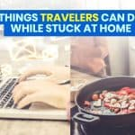 5 Things to Do at Home while your Travel is on Hold