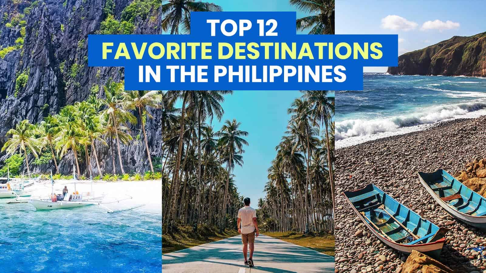 TOP 12 FAVORITE DESTINATIONS IN THE PHILIPPINES (So Far)