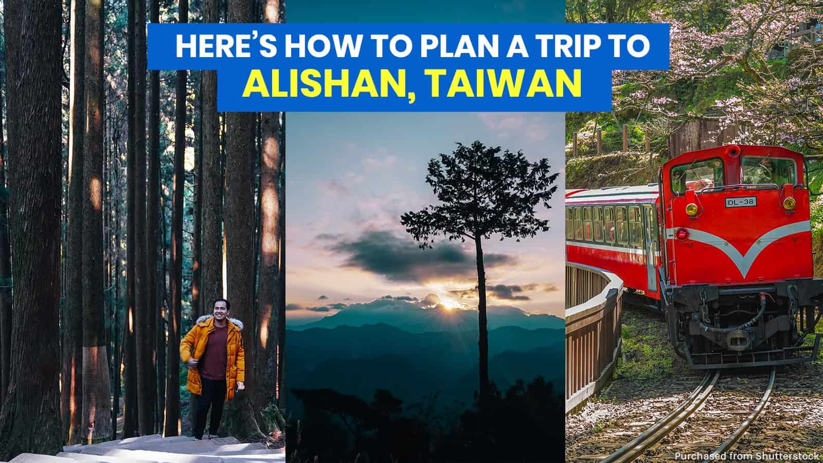 ALISHAN, TAIWAN: TRAVEL GUIDE with Sample Itinerary