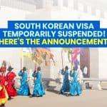 SOUTH KOREAN SHORT-TERM VISAS Temporarily SUSPENDED!