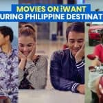 11 Movies on Showcasing Philippine Destinations that You can Watch on iWant