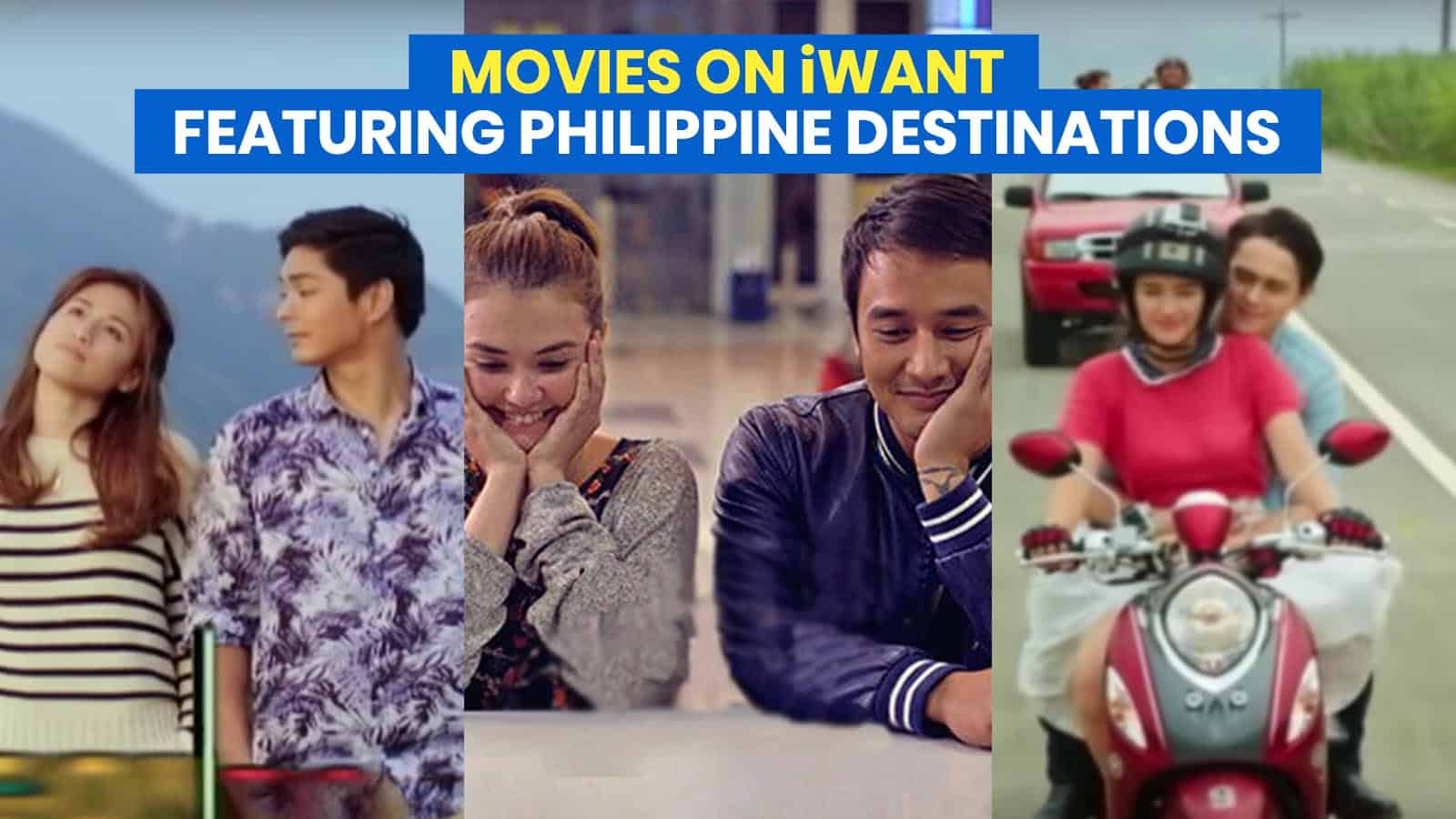 11 Movies Showcasing Philippine Destinations that You can Watch on iWant