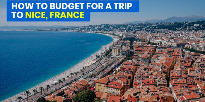 NICE TRAVEL GUIDE with Sample Itinerary & Budget (South of France)