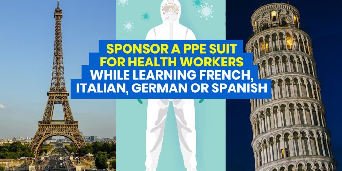 Sponsor a PPE Suit for Frontliners while Learning Italian, French, Spanish or German!