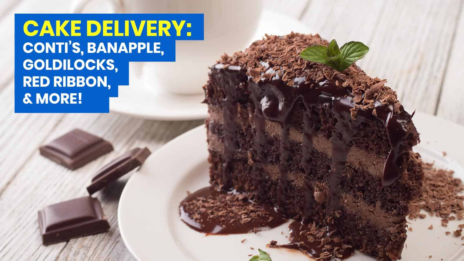 CAKE DELIVERY: List of Open Branches of Conti's, Goldilocks, Red Ribbon, Banapple & More!
