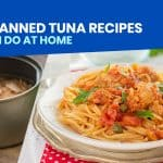 12 Easy CANNED TUNA RECIPES You Can Do at Home!
