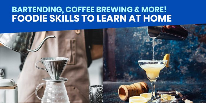 7 FOODIE SKILLS You Can Learn at Home: Bartending, Coffee Brewing, Pasta Making & More!