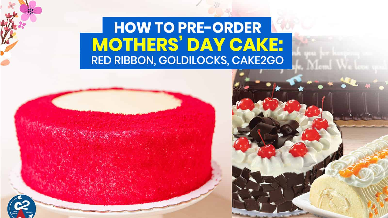 How to Pre-Order MOTHERS' DAY CAKE: Red Ribbon, Goldilocks, Cake2Go