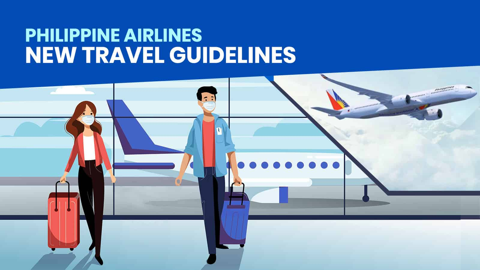 PHILIPPINE AIRLINES: New Travel Guidelines Before, During & After Flight