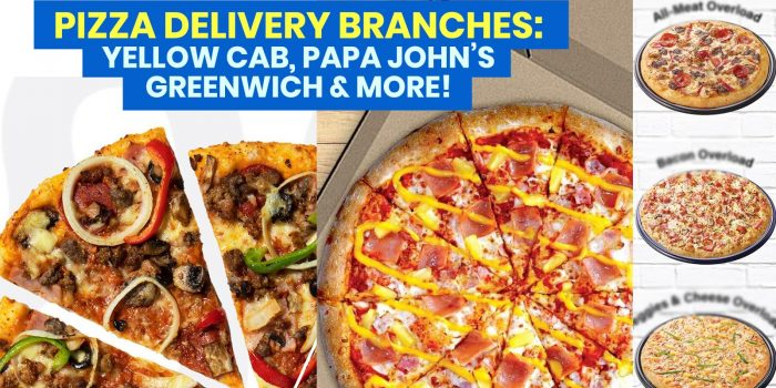 PIZZA DELIVERY: Open Branches of Yellow Cab, Papa John's, Greenwich, Pizza Hut & More!