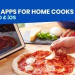 7 EASY RECIPE APPS for Home Cooks!