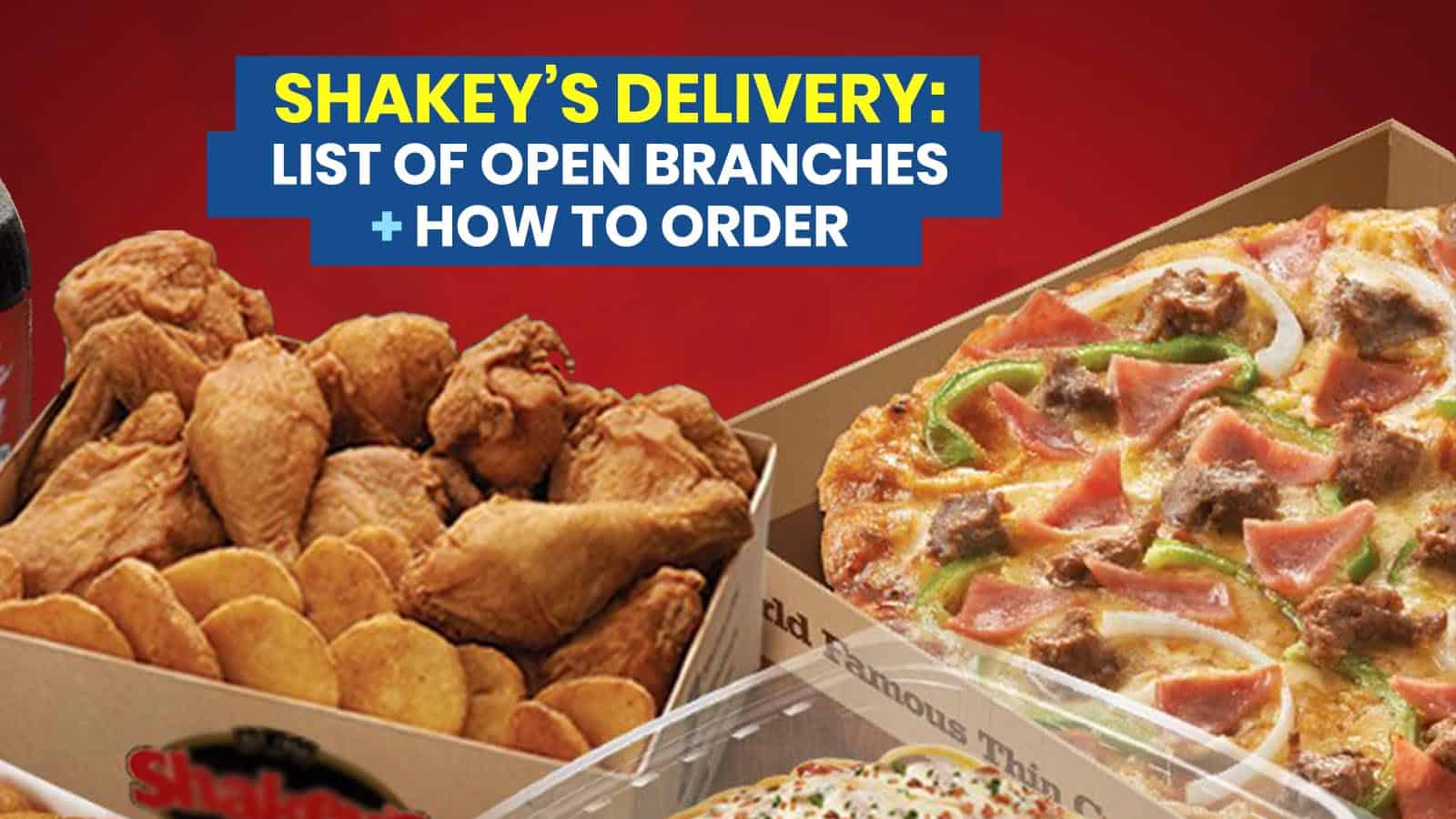SHAKEY'S DELIVERY: List of Open Branches + Where to Buy Cook-at-Home MOJOS