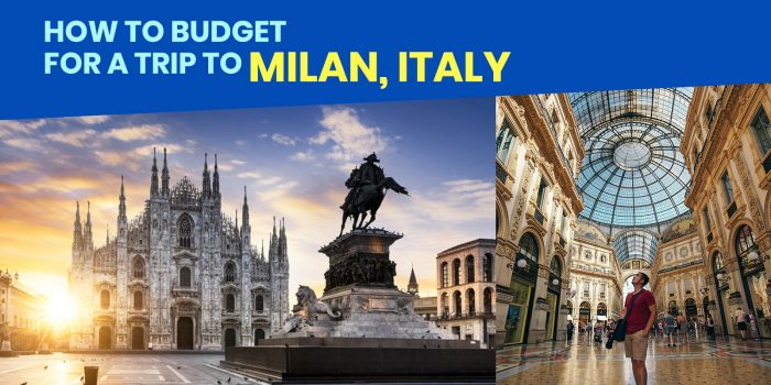 MILAN TRAVEL GUIDE with Sample Itinerary & Budget