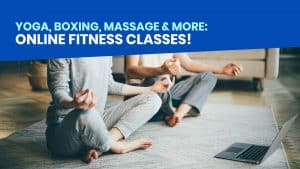 10 ONLINE FITNESS CLASSES & WORKSHOPS TO TRY: Yoga, Boxing, Massage & More!