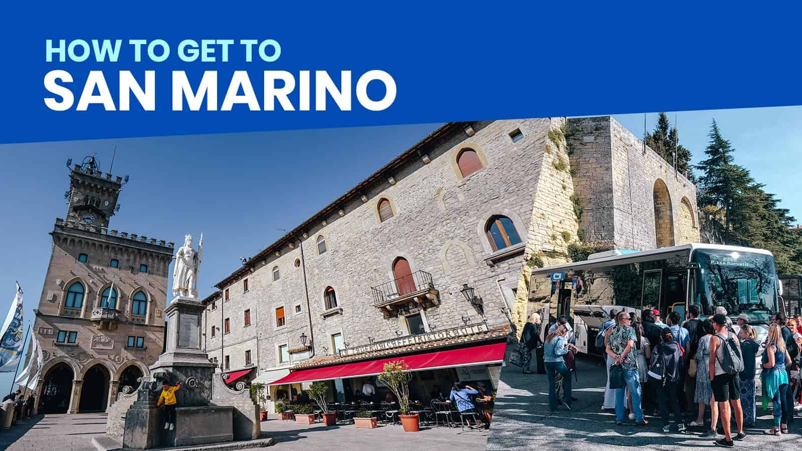 How to Get to SAN MARINO by Train & Bus: From Rimini, Bologna, Venice, Florence & More!