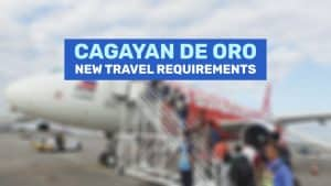 CAGAYAN DE ORO: New Travel Requirements & Guidelines