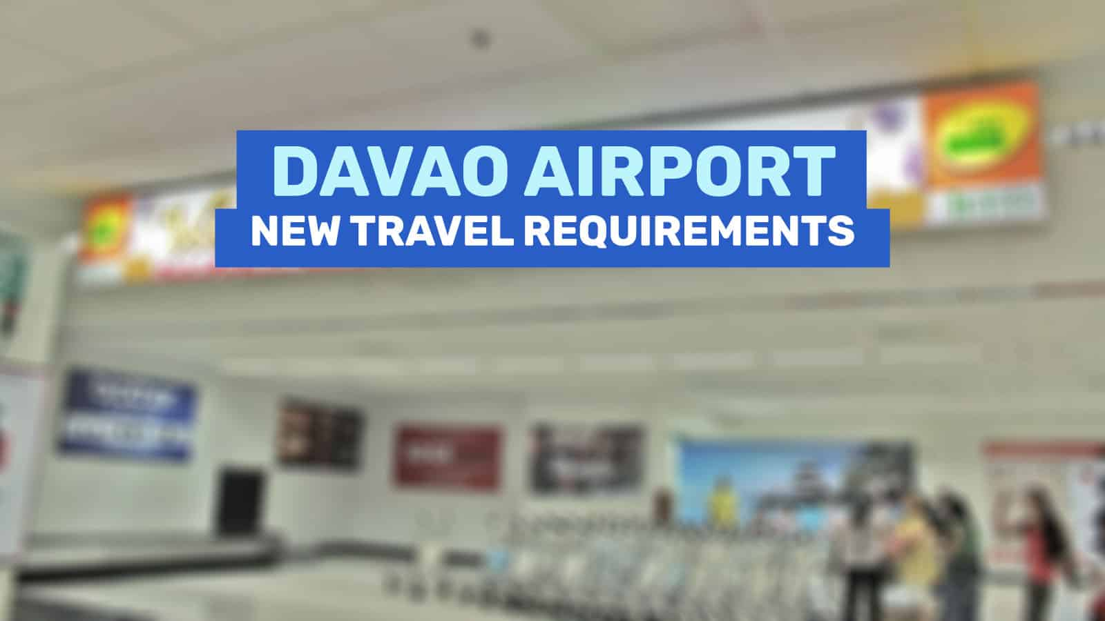 DAVAO AIRPORT: New Travel Requirements & Guidelines