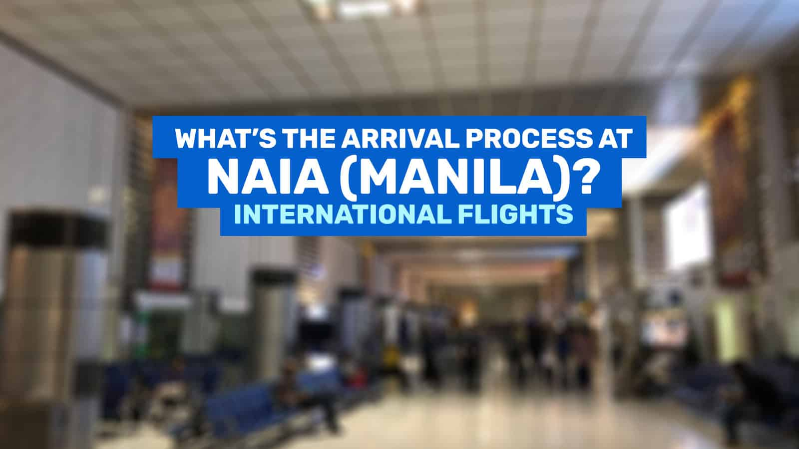 NAIA (Manila Airport): New International Arrival Process (Step-by-Step Guide)