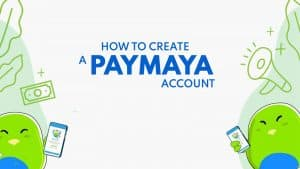PAYMAYA: How to Register & Upgrade Your Account