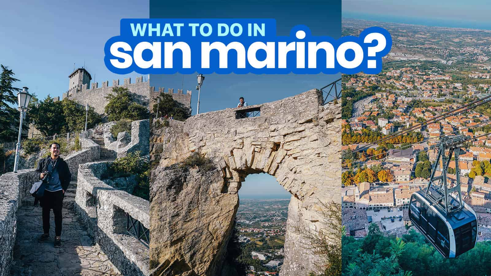 SAN MARINO DAY TRIP ITINERARY: 20 Things to Do & Walking Route