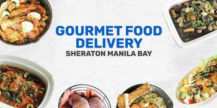 SHERATON MANILA BAY: Gourmet Food Delivery Menu & How to Order