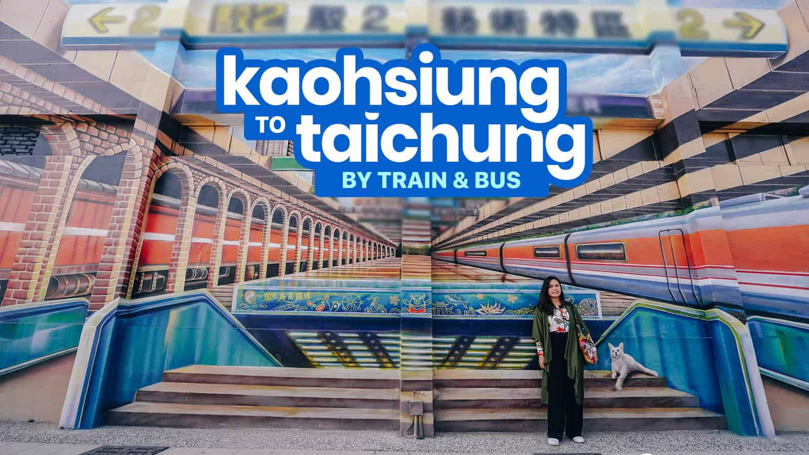 KAOHSIUNG TO TAICHUNG: By Bus & By Train (THSR & TRA)