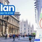 WHERE TO STAY IN MILAN: 6 Best Areas Around the City Center