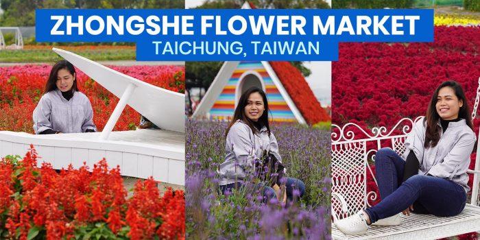 ZHONGSHE FLOWER MARKET: Travel Guide + How to Get There (Chung-She Garden, Taichung, Taiwan)