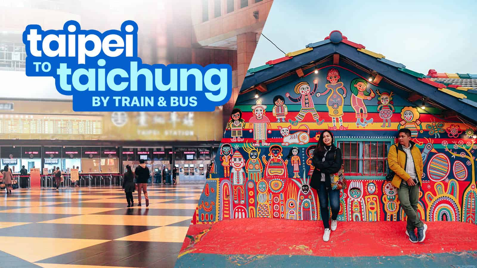 TAIPEI TO TAICHUNG BY BUS & BY TRAIN: From Downtown Taipei & Taoyuan Airport