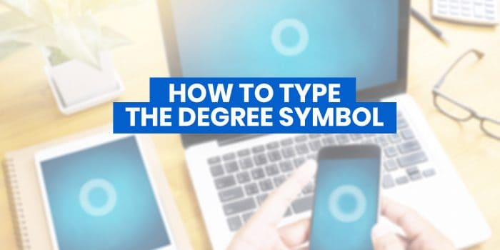 HOW TO TYPE THE DEGREE SYMBOL ° on iPhone, Android, MS Word or Computer Keyboard