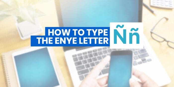 HOW TO TYPE ENYE LETTER (Ññ) on iPhone, Android, Word & Computer (with Keyboard Shortcuts)