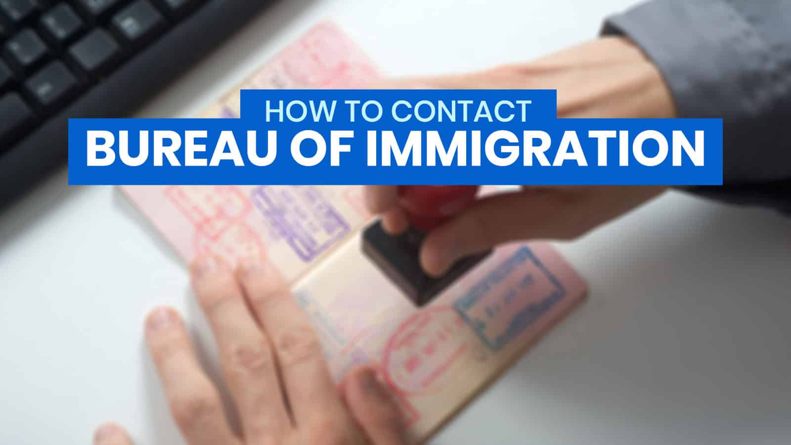How to Contact the BUREAU OF IMMIGRATION in the Philippines