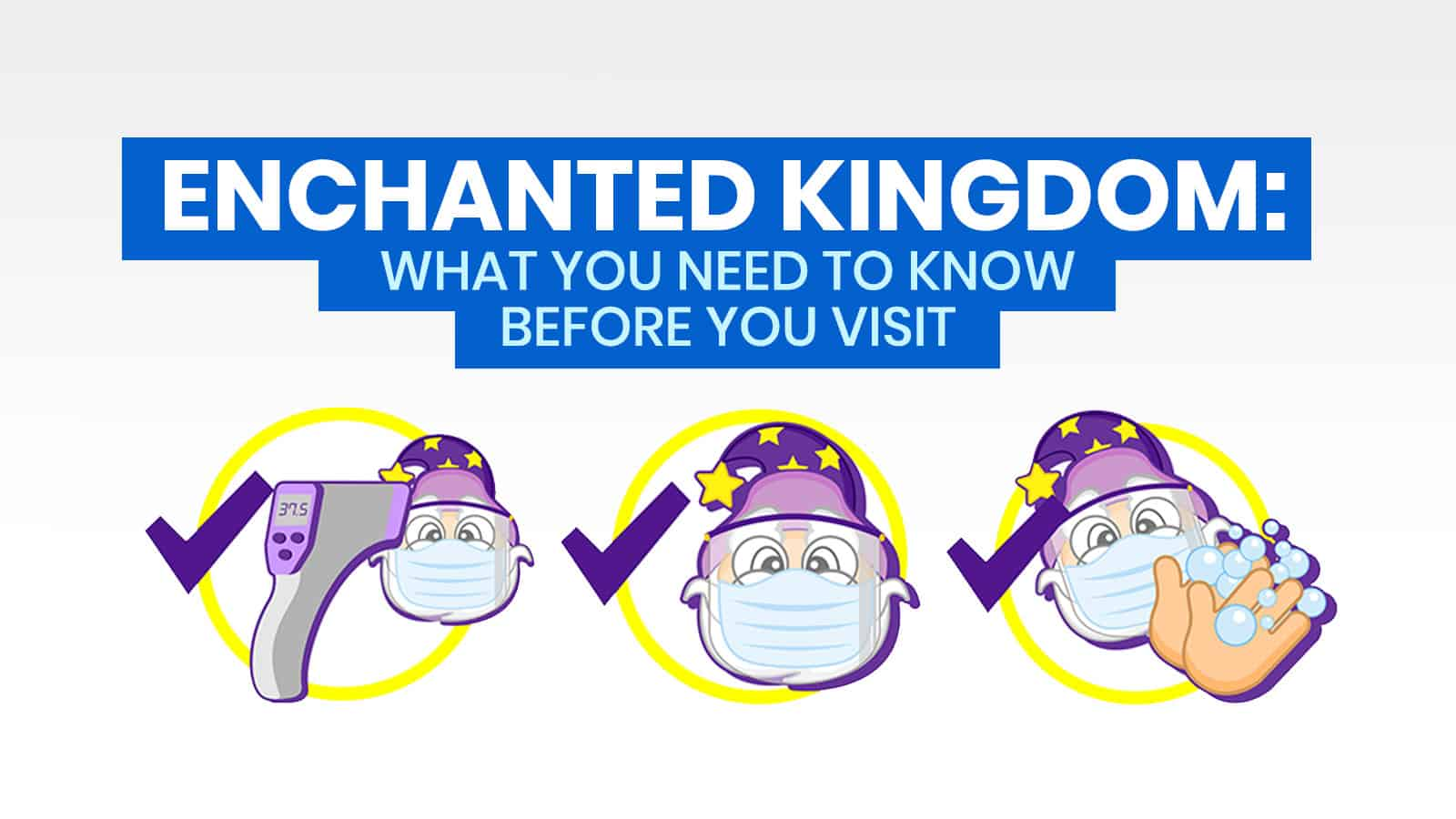 ENCHANTED KINGDOM NEW NORMAL: What You Should Know Before Visiting