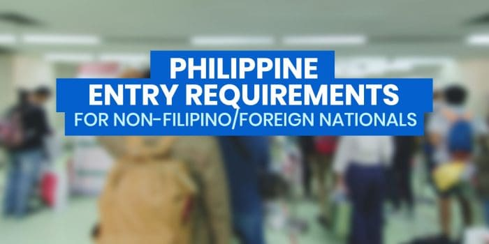 PHILIPPINE ENTRY REQUIREMENTS for FOREIGN NATIONALS / NON-FILIPINO (as of October 2020)
