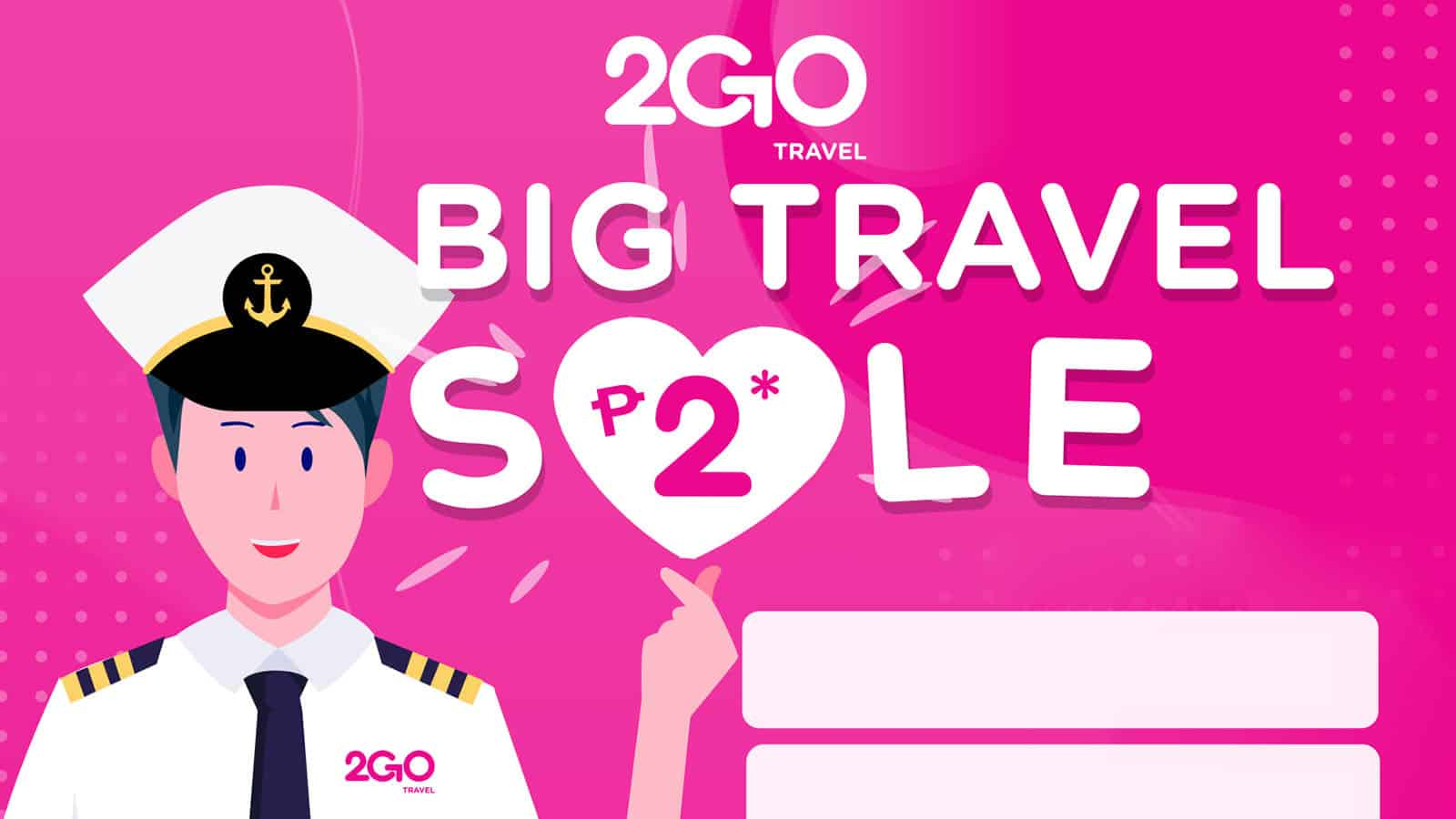 2GO TRAVEL PROMO: BIG P2 SALE for 2021 Sailing!