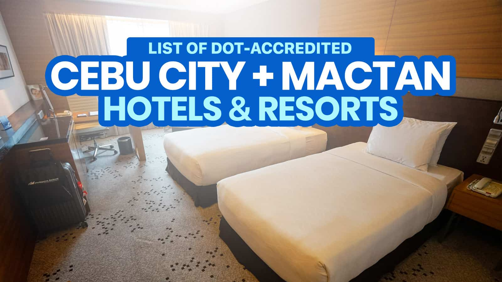 2021 DOT-Accredited Hotels & Resorts in CEBU CITY & MACTAN ISLAND (Open Now or Soon)