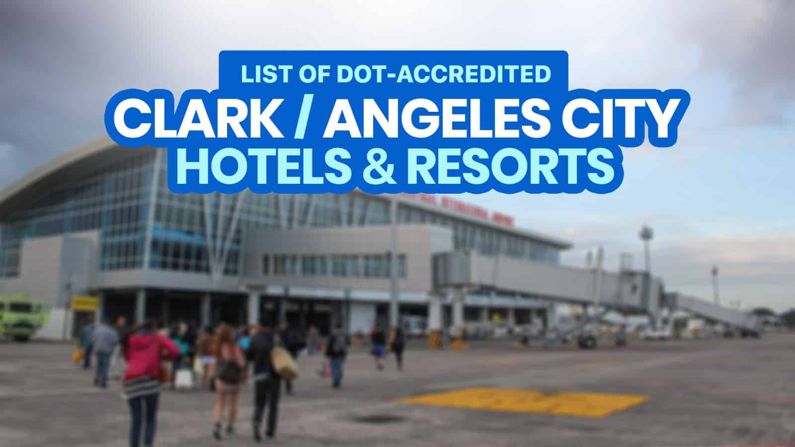 56 DOT-Accredited Hotels & Resorts Near CLARK AIRPORT & ANGELES CITY (Open Now or Soon)