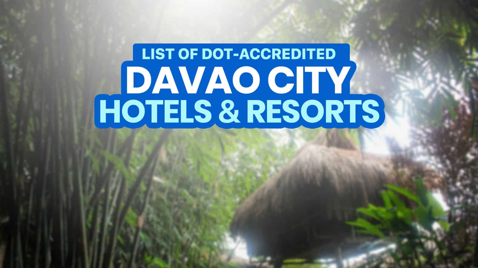 44 DOT-Accredited Hotels & Resorts in DAVAO CITY (Open Now or Soon)