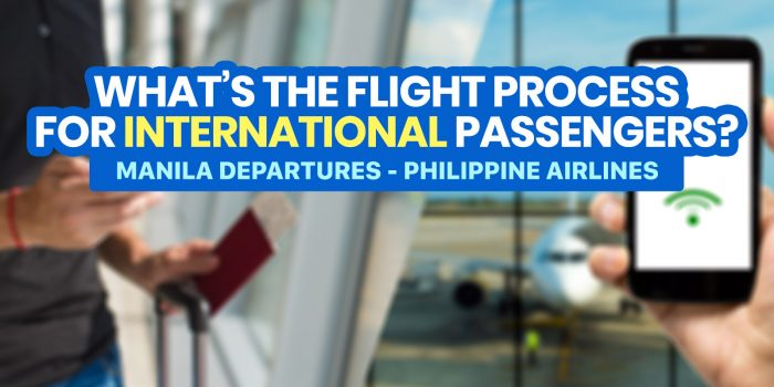 NEW INTERNATIONAL DEPARTURE PROCESS & TRAVEL REQUIREMENTS: For PAL Passengers from MANILA