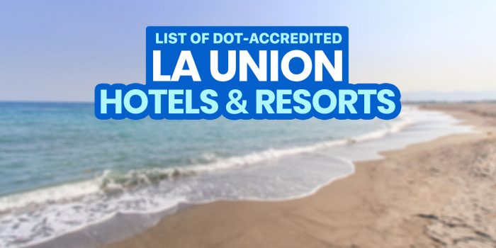29 DOT-Accredited Hotels & Beach Resorts in LA UNION (Open Now or Soon)