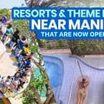 Now Open: 12 RESORTS & THEME PARKS NEAR MANILA (New Normal)