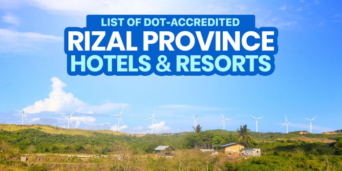 NOW OPEN: 11 DOT-Accredited Hotels & Resorts in RIZAL (Antipolo, Tanay, San Mateo & More!)