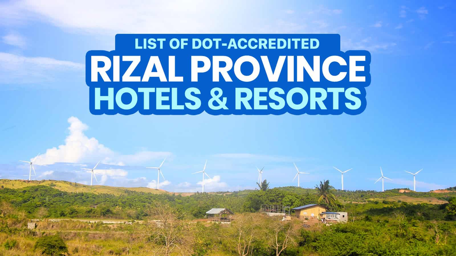 11 DOT-Accredited Hotels & Resorts in RIZAL (Antipolo, Tanay, San Mateo & More!) — (Open Now or Soon)