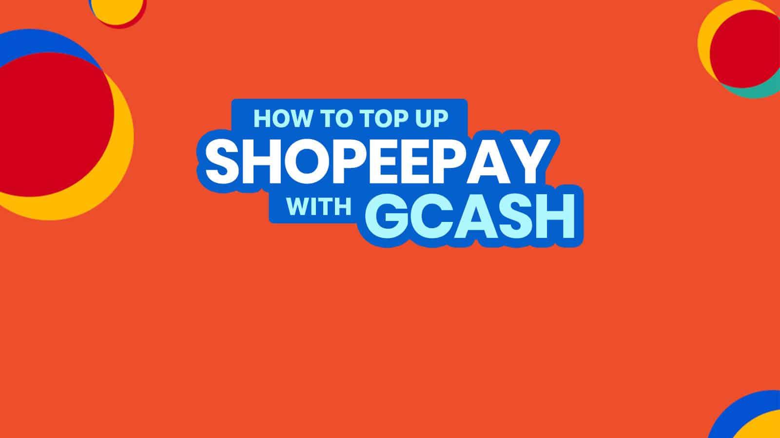 GCASH TO SHOPEEPAY: How to Top-up ShopeePay with GCash
