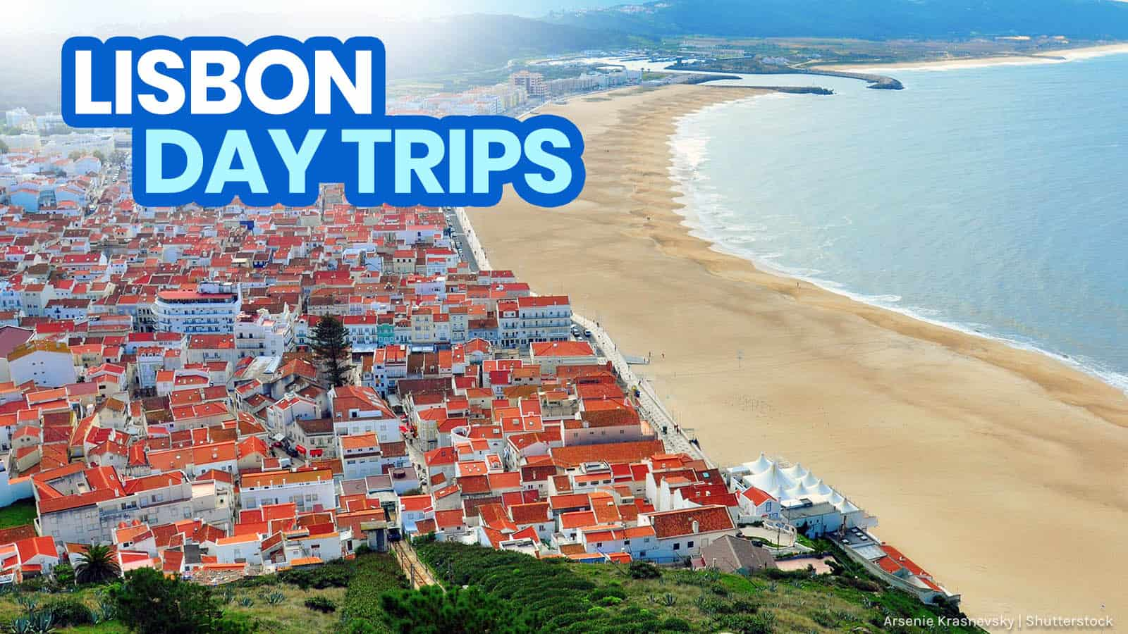 20 BEST DAY TRIPS from LISBON, PORTUGAL