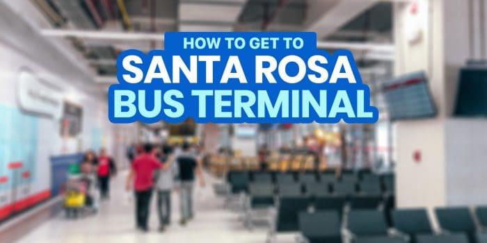 MANILA TO SANTA ROSA Integrated BUS Terminal (SRIT), Laguna: How to Get There
