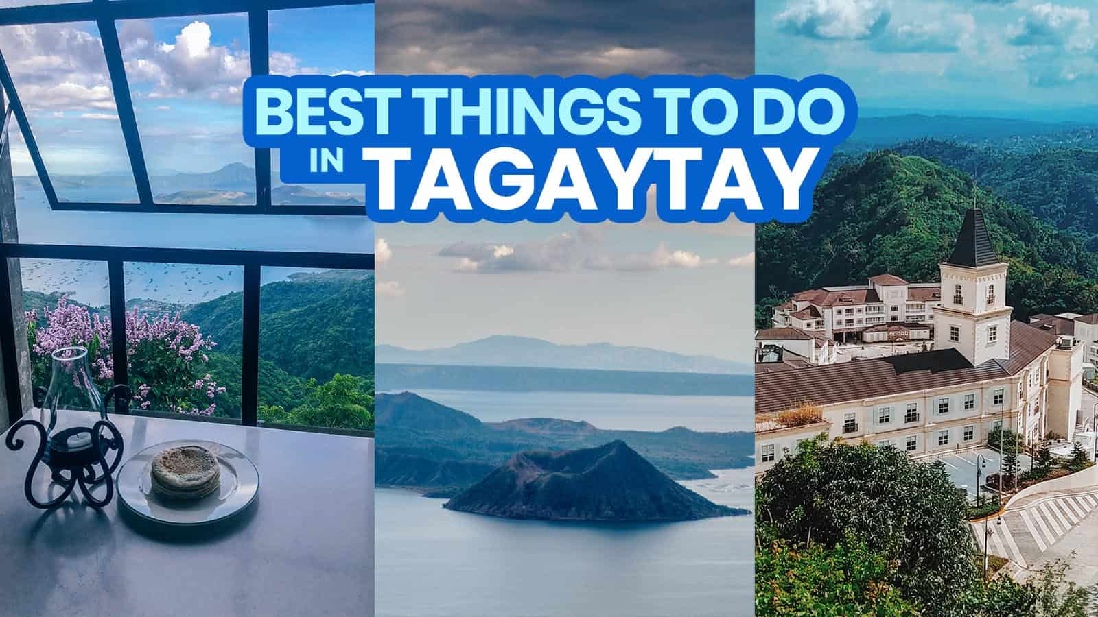 25 TAGAYTAY TOURIST SPOTS & THINGS TO DO 2021