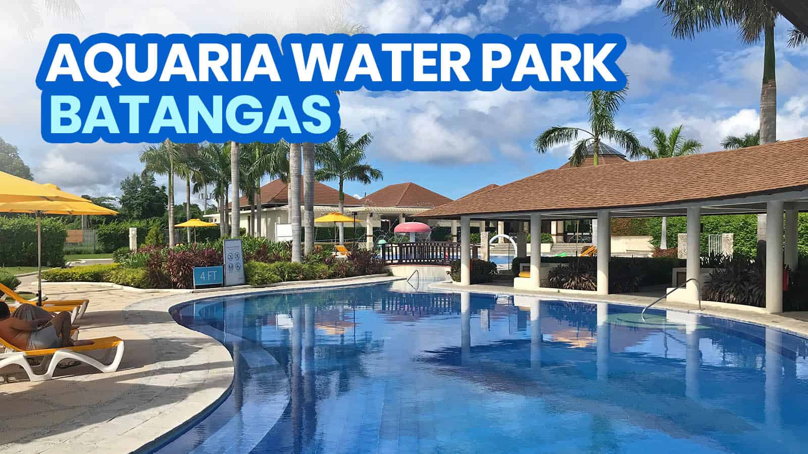 2021 AQUARIA WATER PARK, BATANGAS: New Normal Travel Guide + Requirements