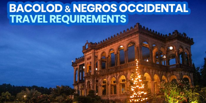 BACOLOD & NEGROS OCCIDENTAL: New Normal Travel Requirements 2021