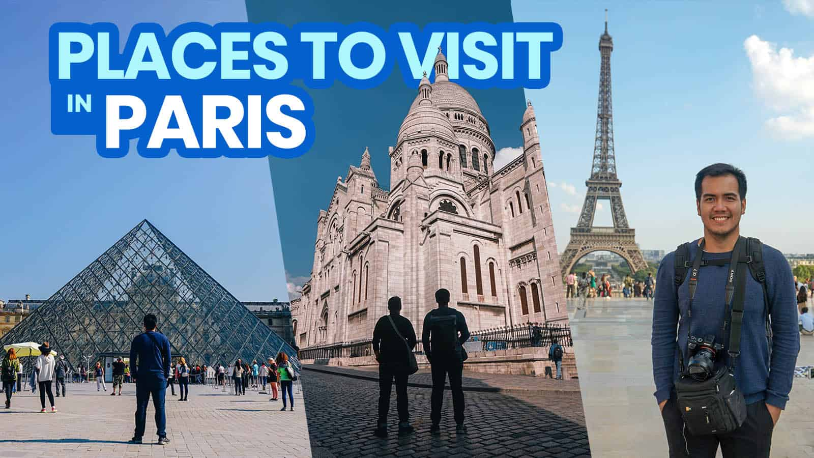 PARIS: 30 Best Things to Do & Places to Visit